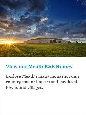 View our Meath B&Bs on Ireland's Ancient Eas