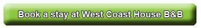 Book a stay at West Coast House B&B
