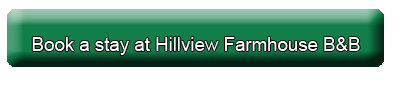 Book a stay at Hillview Farmhouse B&B
