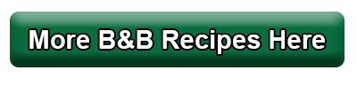 More B&B recipes here